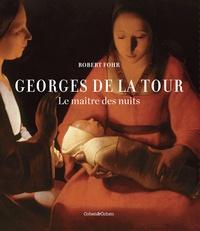 Robert Fohr - Georges de La Tour - Le maître des nuits.