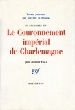 Robert Folz - Le couronnement impérial de Charlemagne (25 décembre 800).