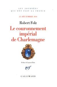 Robert Folz - Le couronnement impérial de Charlemagne - 25 décembre 800.