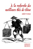 Robert Fortune - A la recherche des meilleurs thés de Chine.