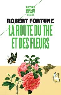Robert Fortune - La route du thé et des fleurs.