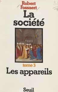 Robert Fossaert - La Société  Tome  3 - Les  Appareils.