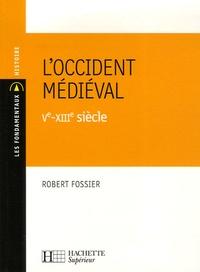 Robert Fossier - L'Occident médiéval Ve-XIIIe siècle.