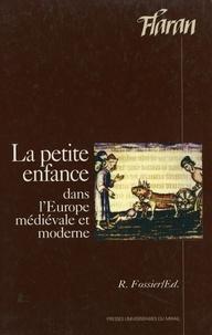Robert Fossier - La petite enfance dans l'Europe médiévale et moderne - Actes des XVIes Journées internationales d'histoire de l'Abbaye de Flaran, septembre 1994.