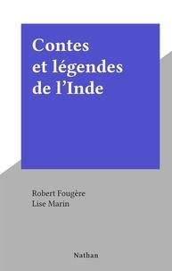 Robert Fougère et Lise Marin - Contes et légendes de l'Inde.