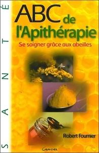 Robert Fournier - ABC de l'Apithérapie.