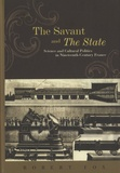 Robert Fox - The Savant and the State - Science and Cultural Politics in Nineteenth-Century France.