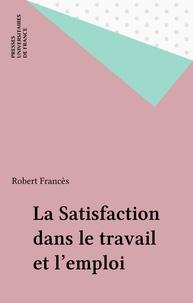 Robert Francès - La Satisfaction dans le travail et l'emploi.