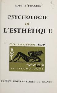 Robert Francès et Paul Fraisse - Psychologie de l'esthétique.