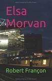 Robert Françon - Elsa Morvan.
