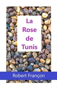 Robert Françon - La Rose de Tunis.