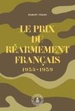 Robert Frank - Le prix du réarmement français (1935-1939).
