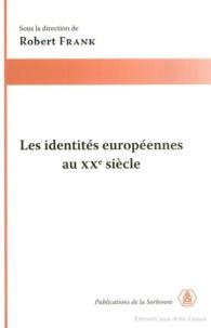 Robert Frank - Les identités européennes au XXe.