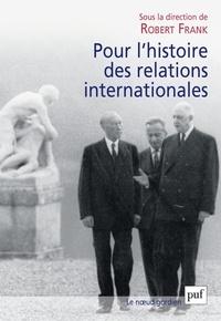 Robert Frank - Pour l'histoire des relations internationales.