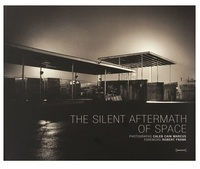 Robert Frank et Caleb Cain Marcus - The Silent Aftermath of Space.