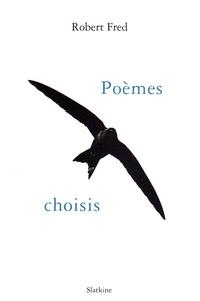 Robert Fred - Poèmes choisis.