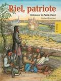 Robert Freynet - Riel, patriote  : Riel, patriote Défenseur du Nord-Ouest (tome 2) - Bandes dessinées.