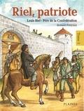 Robert Freynet - Riel, patriote  : Riel, patriote Père de la Confédération (tome 1) - Bandes dessinées.