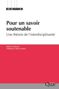 Robert Frodeman - Pour un savoir soutenable - Une théorie de l'interdisciplinarité.