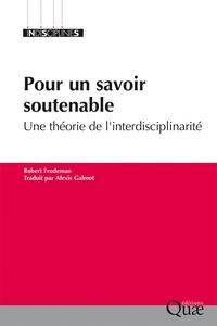 Livres de téléchargements gratuits de torrents Pour un savoir soutenable  - Une théorie de l'interdisciplinarité (Litterature Francaise) par Robert Frodeman