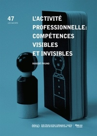 Robert Frund - L'activité professionnelle : compétences visibles et invisibles.