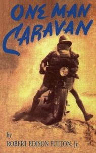 Robert Fulton - One Man Caravan.