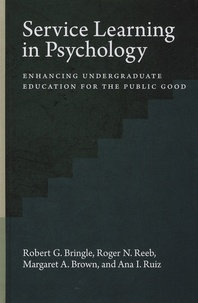 Robert-G Bringle et Roger-N Reeb - Service Learning in Psychology - Enhancing Undergraduate Education for the Public Good.
