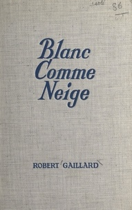 Robert Gaillard - Blanc comme neige.