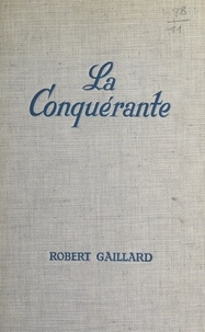 Robert Gaillard - La conquérante - Catalina.