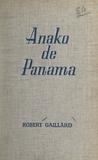 Robert Gaillard - Les aventures de Jacques Mervel - Anako de Panama.