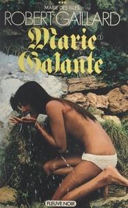 Robert Gaillard - Marie des Isles (3). Marie Galante (1).