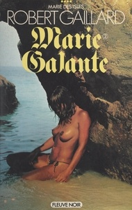 Robert Gaillard - Marie des Isles (4). Marie Galante (2).
