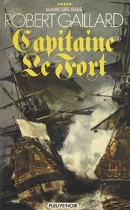 Robert Gaillard - Marie des Isles (5). Capitaine Le Fort (1).