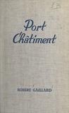 Robert Gaillard - Port-châtiment.