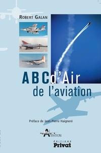Robert Galan - ABCd'Air de l'aviation.