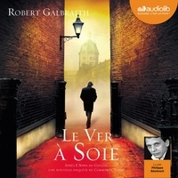 Robert Galbraith - Le ver à soie.