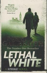Robert Galbraith - Lethal White.