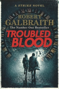 Robert Galbraith - Troubled Blood - A Strike Novel.