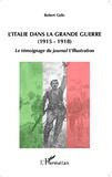Robert Galic - L'Italie dans la Grande Guerre (1915-1918) - Le témoignage du journal L'Illustration.