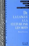 Robert Galisson - De la langue à la culture par les mots.