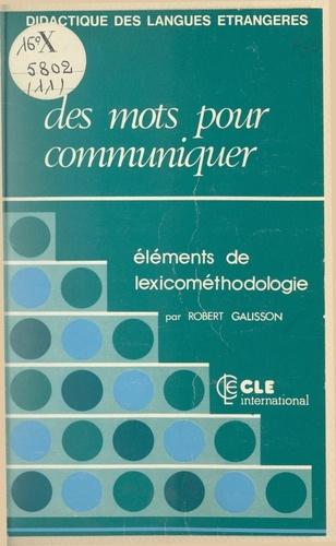 Des mots pour communiquer. Éléments de lexicométhodologie