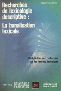 Robert Galisson et Henri Mitterand - Recherches de lexicologie descriptive, la banalisation lexicale - Le vocabulaire du football dans la langue sportive, contribution aux recherches sur les langues techniques.