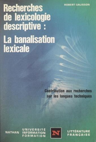 Recherches de lexicologie descriptive, la banalisation lexicale. Le vocabulaire du football dans la langue sportive, contribution aux recherches sur les langues techniques