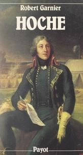Robert Garnier - Lazare Hoche - Ou L'honneur des armes. Avec 3 cartes et 8 planches hors texte.