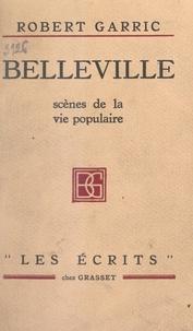 Robert Garric et Jean Guéhenno - Belleville - Scènes de la vie populaire.