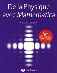 Robert Garrigos - De la Physique avec Mathematica. 1 Cédérom