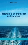 Robert Garron - Itinéraire d'un professeur au long cours.