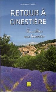 Robert Gaymard - Retour à Ginestière - La colline aux lavandes.