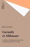 Robert Geerlandt - Garaudy et Althusser - Le débat sur l'humanisme dans le Parti communiste français et son enjeu.