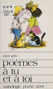 Robert Gélis et  Mérel - Poèmes à tu et à toi.